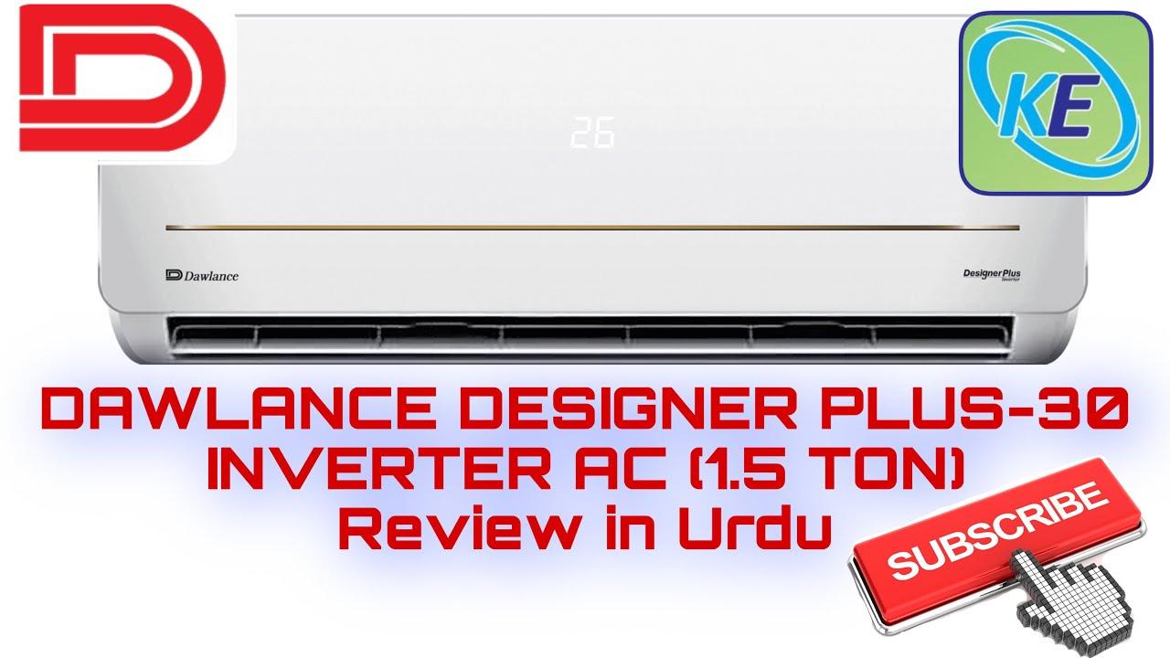 Dawlance Designer Plus 30 Inverter Ac 1 5 Ton Review In Urdu Youtube