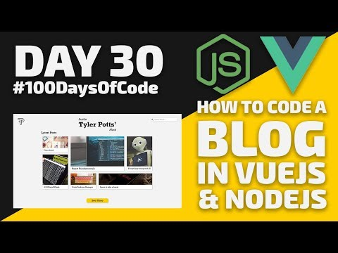 How to code a BLOG in VueJS & NodeJS - Day 30 - #100DaysOfCode thumbnail