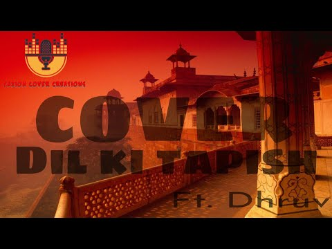 Dil ki tapish by dhruv