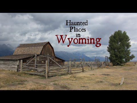 Haunted Places in Wyoming