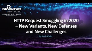 HTTP Request Smuggling in 2020 – New Variants, New Defenses and New Challenges