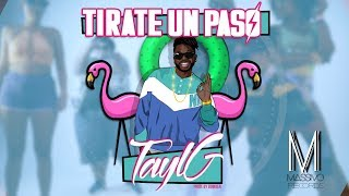 Tayl G - Tírate Un Paso (video Oficial)