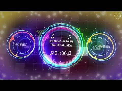 Taal Se Taal Mila - (Remix) - DJ Shouki & DJ Gaurav GRS