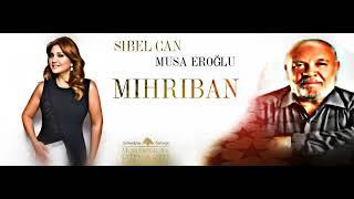 Sibel Can \u0026 Musa Eroğlu   Mihriban