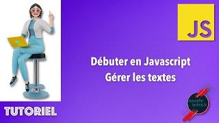 Miniature catégorie - 3 - Débuter en Javascript - Gérer les textes