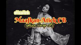 official lirik- maafkan-Atiek CB