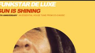 Funkstar De Luxe Sun Is Shining (Funkerman 2014 Fame Mix) Audio Clip