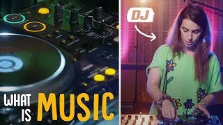 What Is Music - What does a DJ actually do?