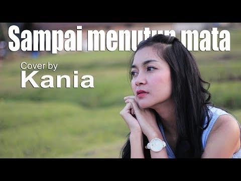 Sampai Menutup Mata - Cover By Kania