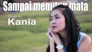 Gambar cover Sampai Menutup Mata - cover by Kania