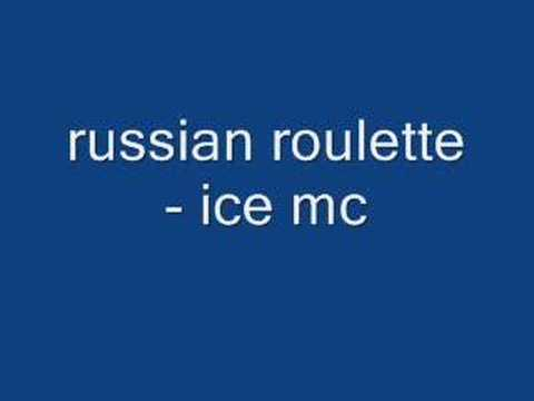 Russian Roulette - Ice Mc