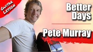 Pete Murray - Better Days guitar lesson