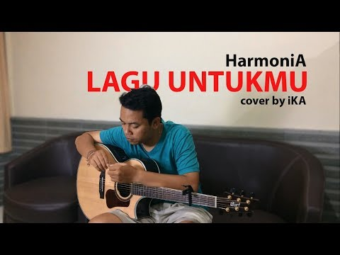 HarmoniA - Lagu Untukmu (COVER By IKA)