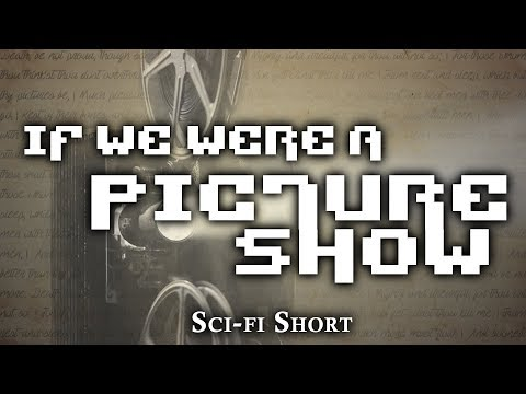 """If We Were a Picture Show"" — Original Short Story — Don Quixote Series"