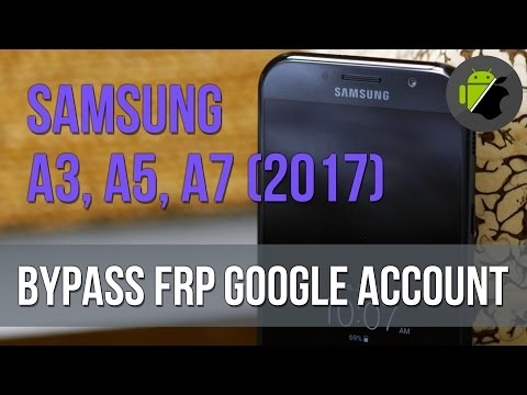 Bypass FRP Google account Samsung Galaxy A Series 2017 - Android 6.0.1