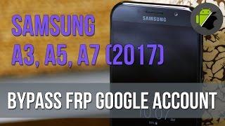 4 2017 bypass frp google account samsung galaxy a3 2017 a5 2017 a7 2017