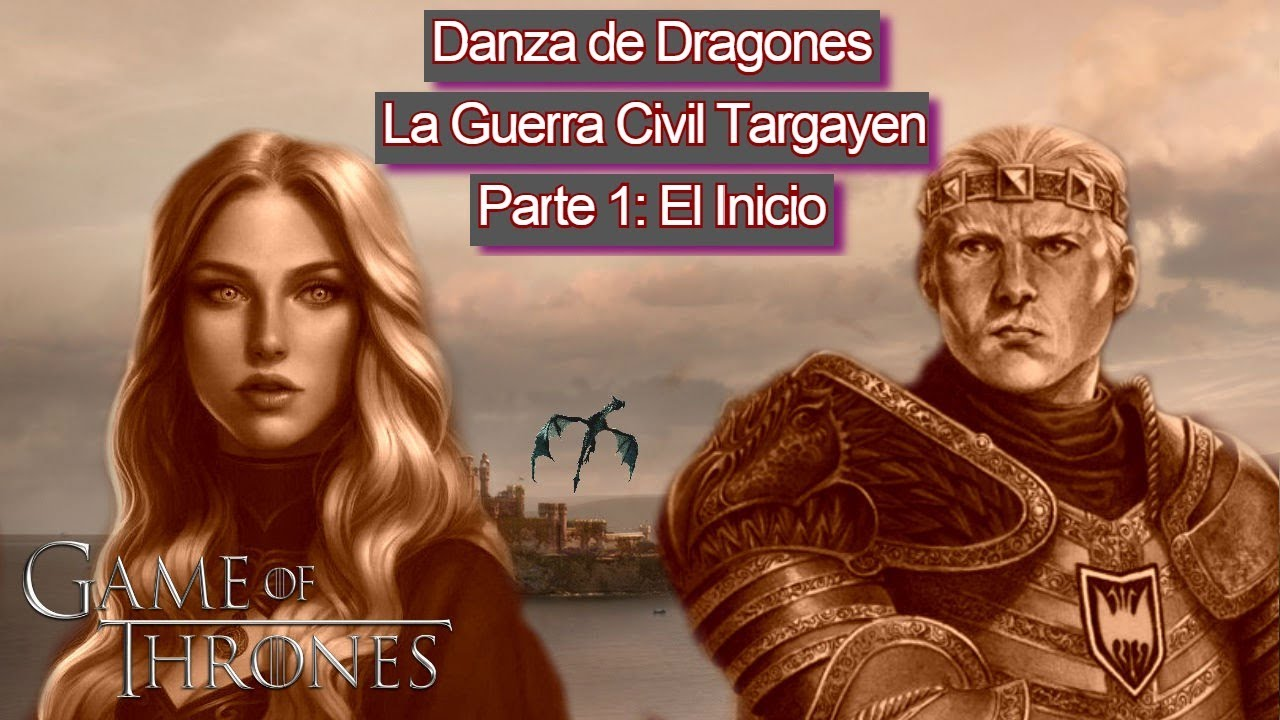 """Danza de Dragones Parte 1 """"El Inicio de la Guerra: Los Verdes y Los Negros"""""""