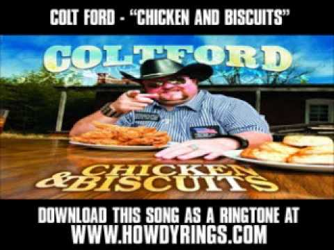 COLT FORD  CHICKEN AND BISCUITS  New  + Lyrics + Download