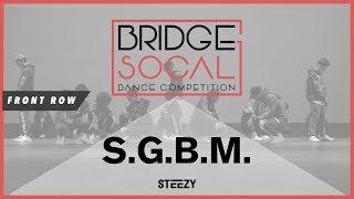 SGBM | Front Row | Bridge 2017 | STEEZY Official 4K