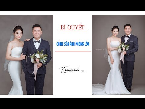 [ Photoshop cc 2019 ] Chỉnh Sửa Ảnh Cổng In Lớn | Group Thái Xuân Anh