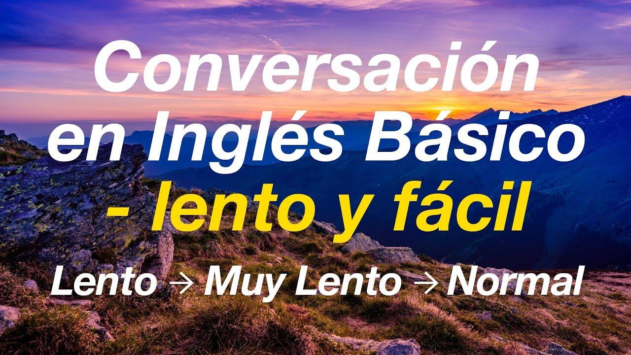 Conversación En Inglés Básico Lento Y Fácil Aprende Inglés Youtube