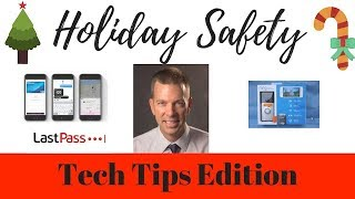 4 Holiday Safety Tips - Holiday Safety Tech Tips