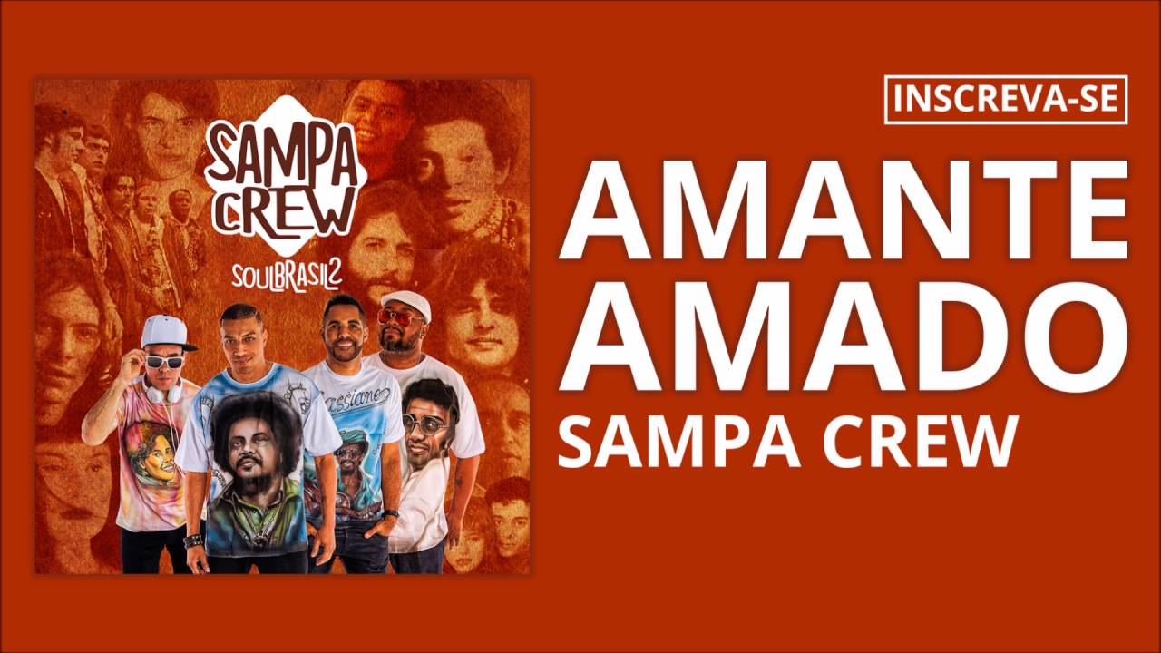 Sampa Crew - Amante Amado (Soul Brasil 2)[Áudio Oficial][LANÇAMENTO 2016]