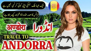 Travel To Andorra | Full History And Documentary About Andorra In Urdu & Hindi | انڈورا کی سیر