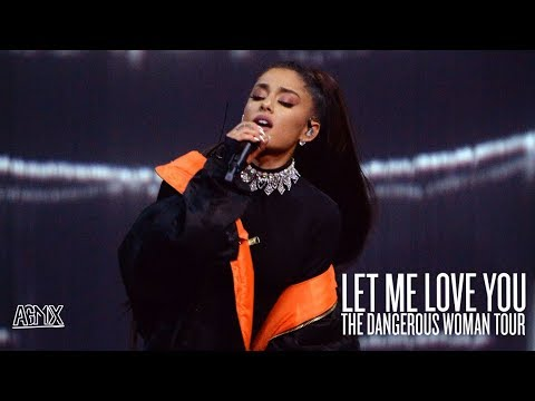 Ariana Grande - Let Me Love You (Live at The Dangerous Woman Tour) [North American Leg]