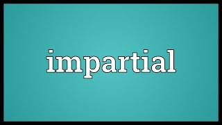 Impartial Meaning
