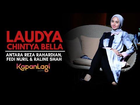 Laudya Chintya Bella: Antara Reza Rahadian, Fedi Nuril & Raline Shah