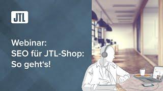 SEO für Ihren Onlineshop │ So geht´s in JTL-Shop (Webinar)