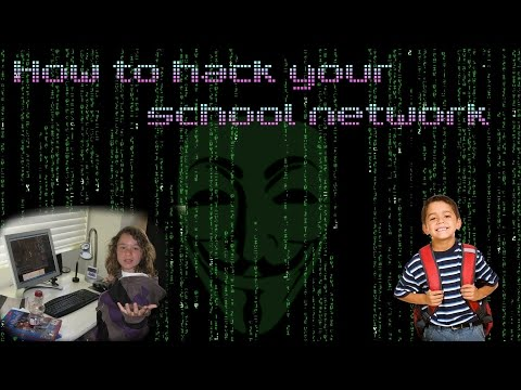 How to Hack Your School's Network