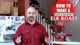 How To Cook A Succulent Elk(venison) Pot Roast
