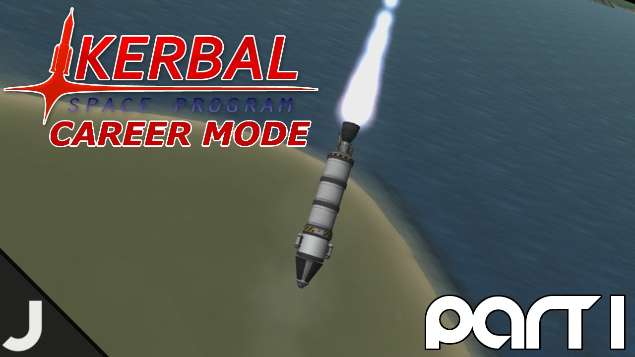 First Launch! - Kerbal Space Program: Career Mode - Part 1 ...
