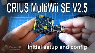 (1/7) CRIUS MultiWii SE V2.5 Board - Initial setup and configuration