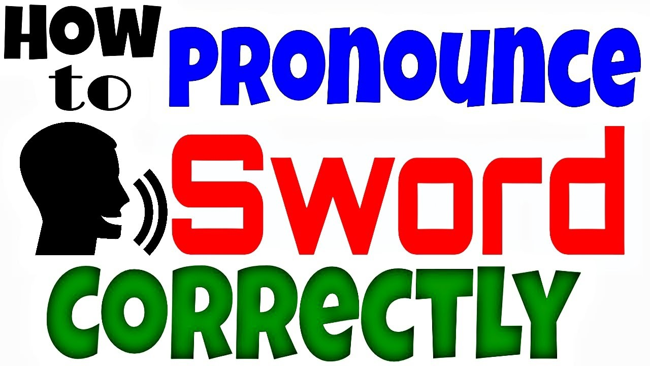 How to Pronounce SWORD Correctly