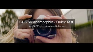 GH5 6K Anamorphic - Quick Test with SLRMagic 2x Lenses