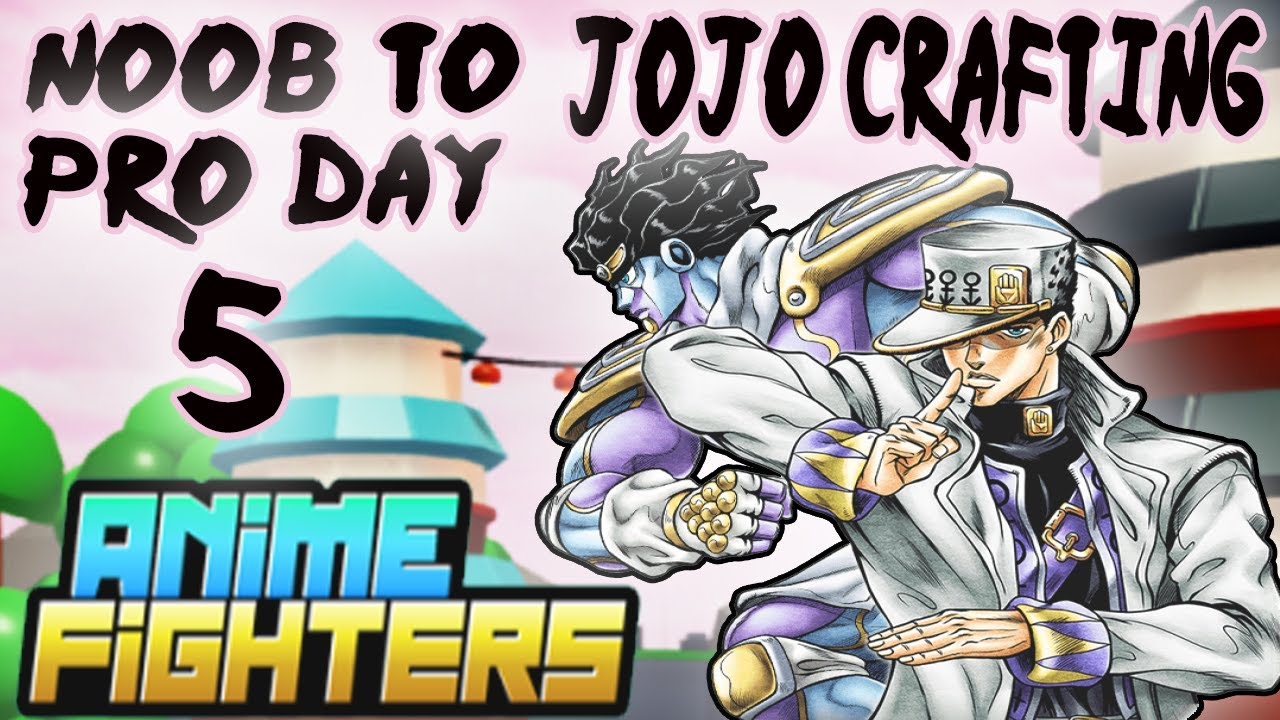 Download Day 5 Noob To Pro -Anime Fighters Simulator(Crafting JOTARO)