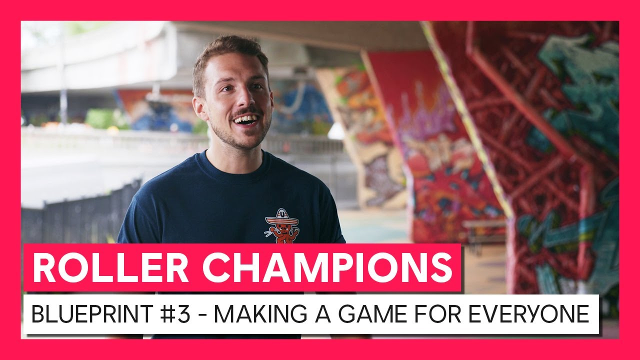 ROLLER CHAMPIONS - Blueprint Video #3 - Making a game for everyone
