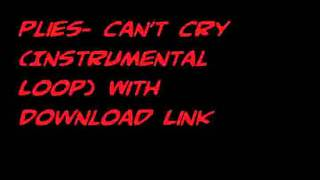 Plies- Can't Cry Instrumental With Dl Link!!!