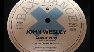 John Wesley - Lover Why