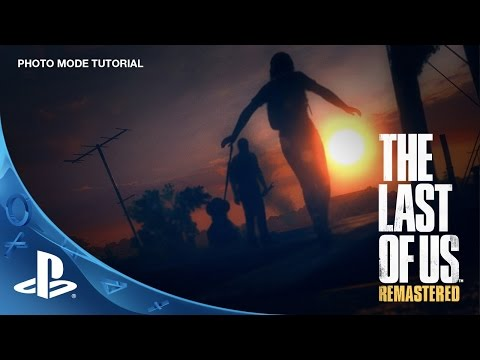 The Last Of Us Remastered - Photo Mode Tutorial | PS4