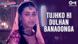 Tujhko Hi Dulhan Banaoonga - Chalo Ishq Ladaaye | Govinda & Rani | Sonu Nigam & Alka Yagnik
