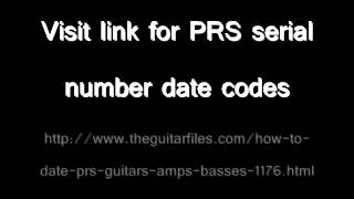 How To Date PRS Guitars - Serial Numbers