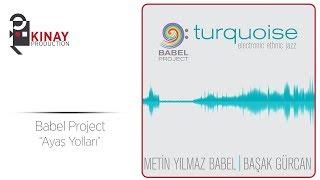 Babel Project - Ayaş Yolları (Eyüp Sultan Anısına).mp3