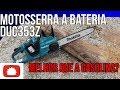 Download Testando a Motosserra a bateria DUC353Z Makita | Unboxing