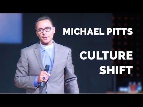 Bishop Michael Pitts - Culture Shift