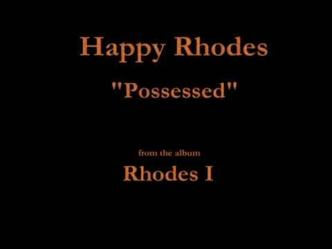 Happy Rhodes  Rhodes I  05  Possessed 1986