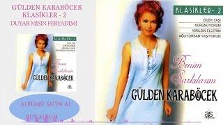 Gülden Karaböcek - Duyar Mısın Feryadımı (Official Audio)